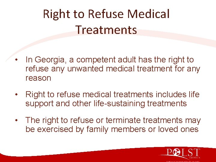 Right to Refuse Medical Treatments • In Georgia, a competent adult has the right