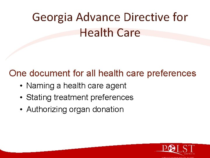 Georgia Advance Directive for Health Care One document for all health care preferences •