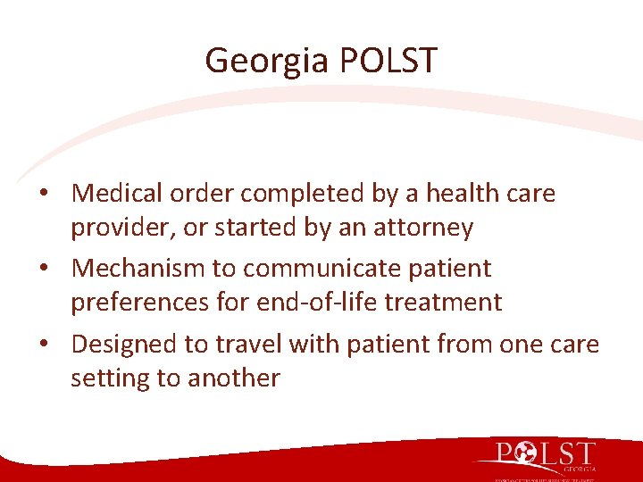 Georgia POLST • Medical order completed by a health care provider, or started by