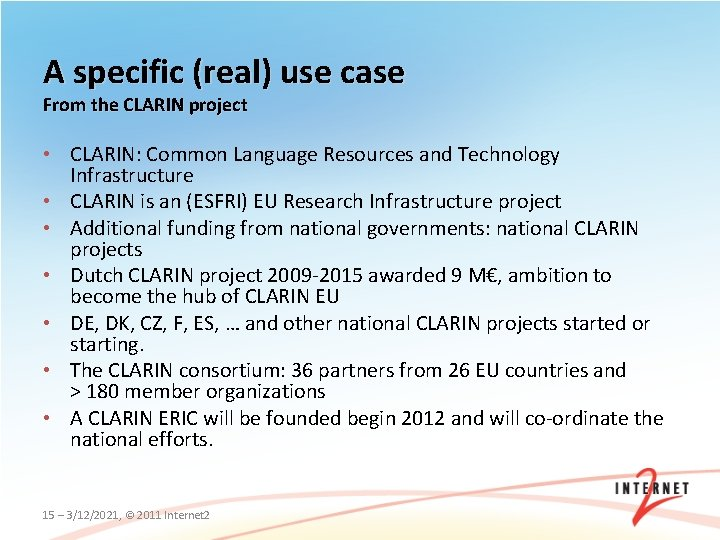 A specific (real) use case From the CLARIN project • CLARIN: Common Language Resources