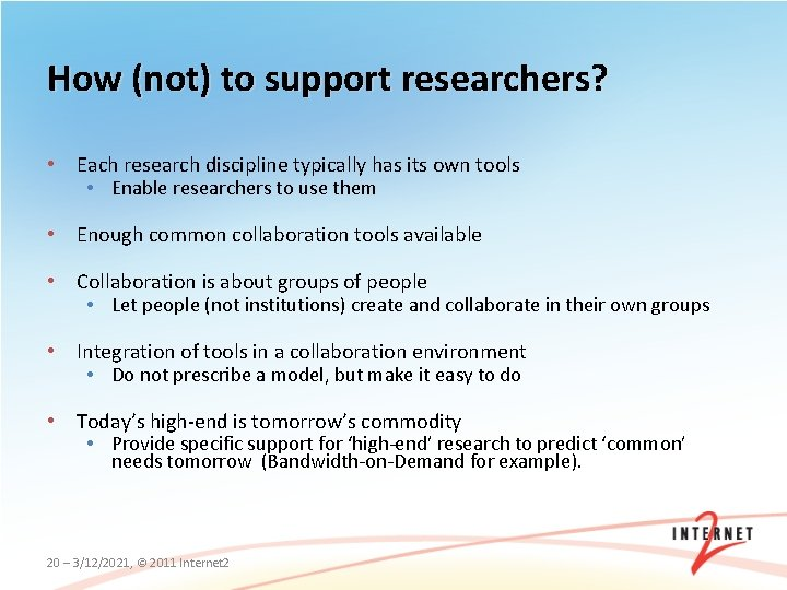 How (not) to support researchers? • Each research discipline typically has its own tools