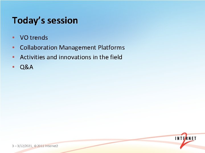 Today's session • • VO trends Collaboration Management Platforms Activities and innovations in the