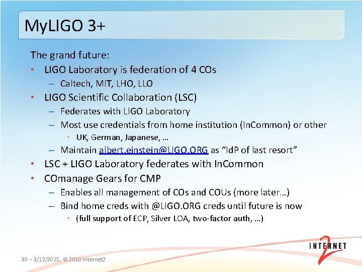 My. LIGO 3+ The grand future: • LIGO Laboratory is federation of 4 COs