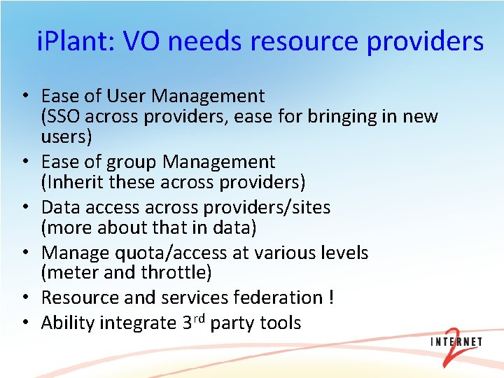 i. Plant: VO needs resource providers • Ease of User Management (SSO across providers,