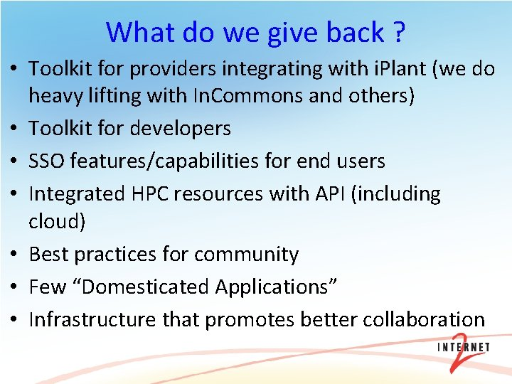 What do we give back ? • Toolkit for providers integrating with i. Plant