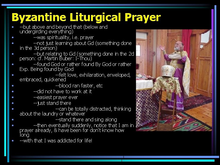 Byzantine Liturgical Prayer • • • • --but above and beyond that (below and
