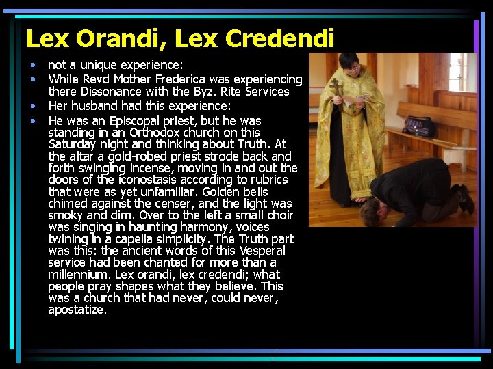 Lex Orandi, Lex Credendi • • not a unique experience: While Revd Mother Frederica