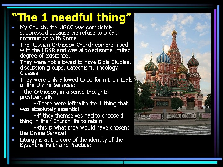"""""""The 1 needful thing"""" • • • My Church, the UGCC was completely suppressed"""