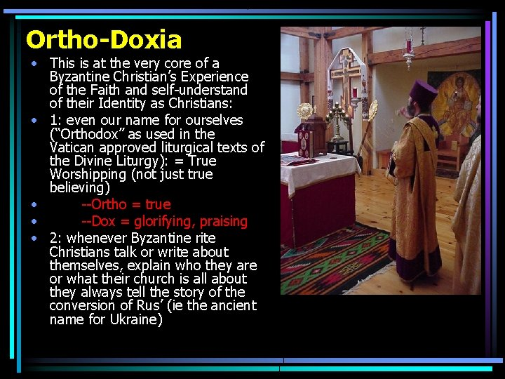 Ortho-Doxia • This is at the very core of a Byzantine Christian's Experience of