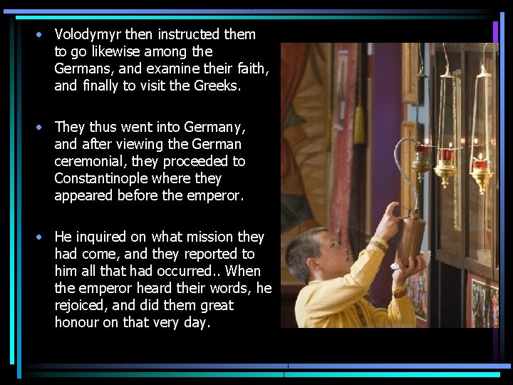 • Volodymyr then instructed them to go likewise among the Germans, and examine