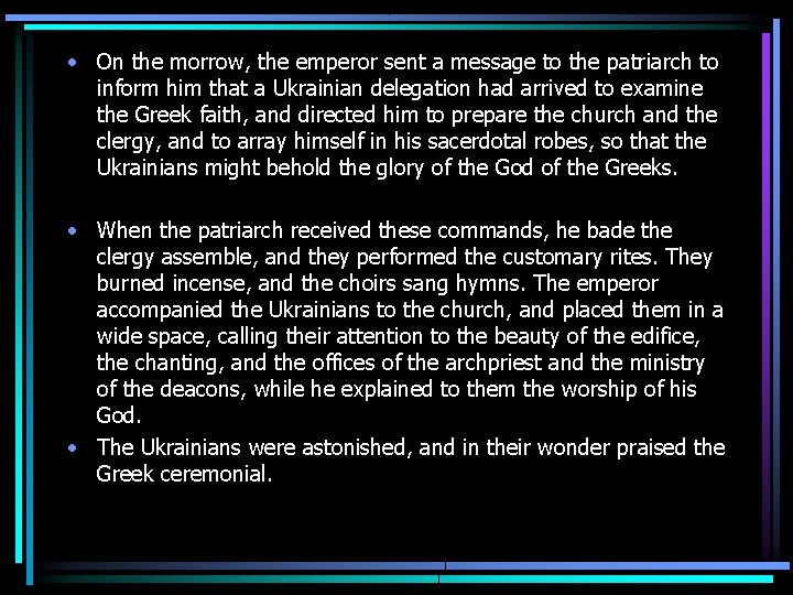 • On the morrow, the emperor sent a message to the patriarch to