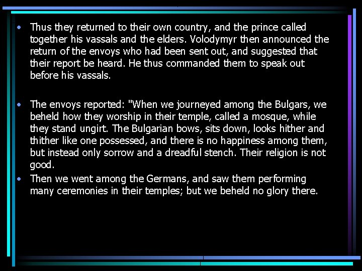 • Thus they returned to their own country, and the prince called together