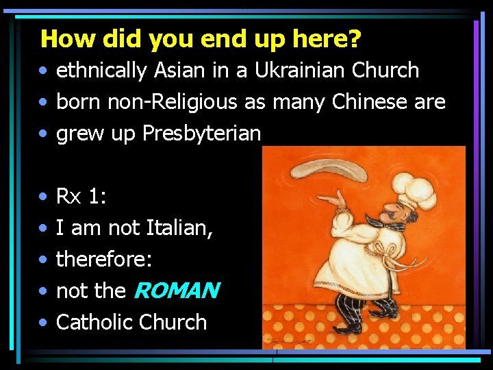 How did you end up here? • ethnically Asian in a Ukrainian Church •