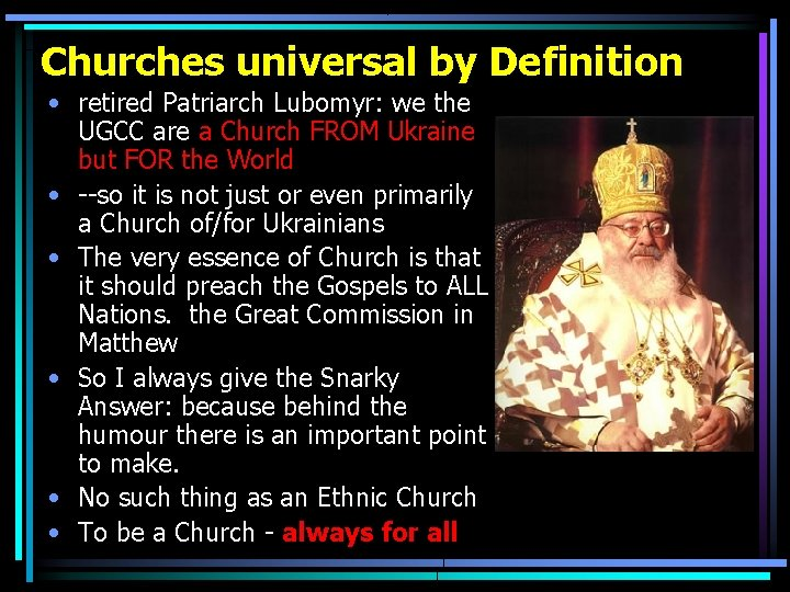 Churches universal by Definition • retired Patriarch Lubomyr: we the UGCC are a Church