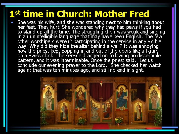 1 st time in Church: Mother Fred • She was his wife, and she