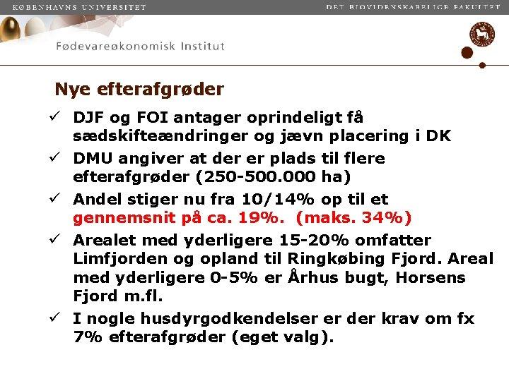 Nye efterafgrøder ü DJF og FOI antager oprindeligt få sædskifteændringer og jævn placering i