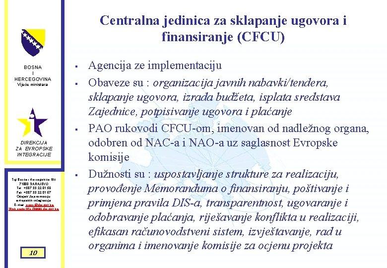 Centralna jedinica za sklapanje ugovora i finansiranje (CFCU) BOSNA I HERCEGOVINA Vijeće ministara §