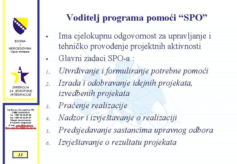 """Voditelj programa pomoći """"SPO"""" BOSNA I HERCEGOVINA § Vijeće ministara § 1. DIREKCIJA ZA"""