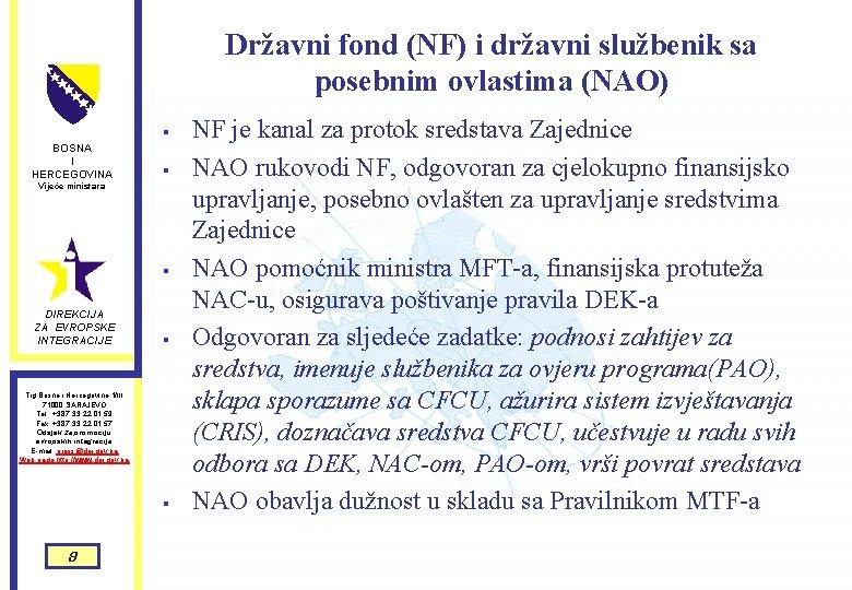 Državni fond (NF) i državni službenik sa posebnim ovlastima (NAO) § BOSNA I HERCEGOVINA