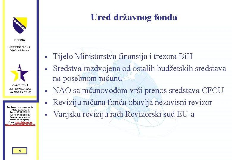 Ured državnog fonda BOSNA I HERCEGOVINA Vijeće ministara § § DIREKCIJA ZA EVROPSKE INTEGRACIJE