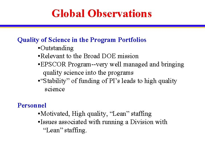 Global Observations Quality of Science in the Program Portfolios • Outstanding • Relevant to