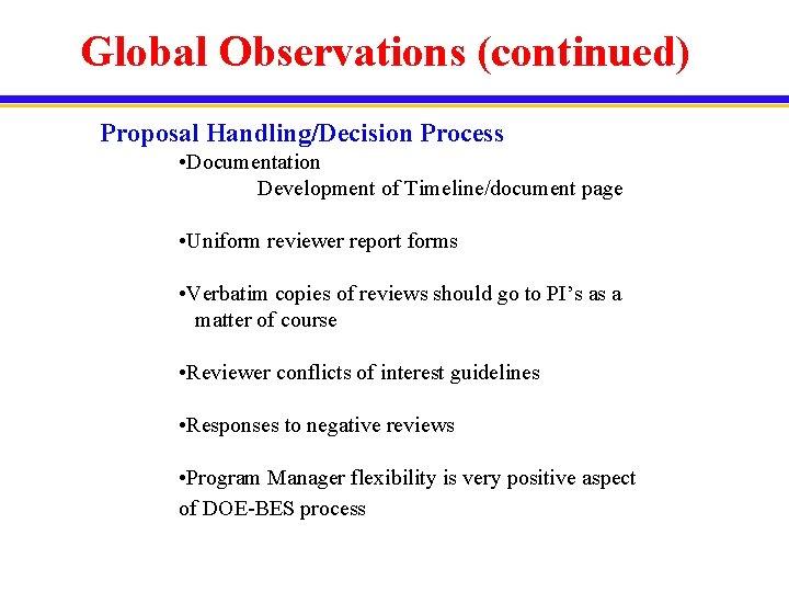Global Observations (continued) Proposal Handling/Decision Process • Documentation Development of Timeline/document page • Uniform
