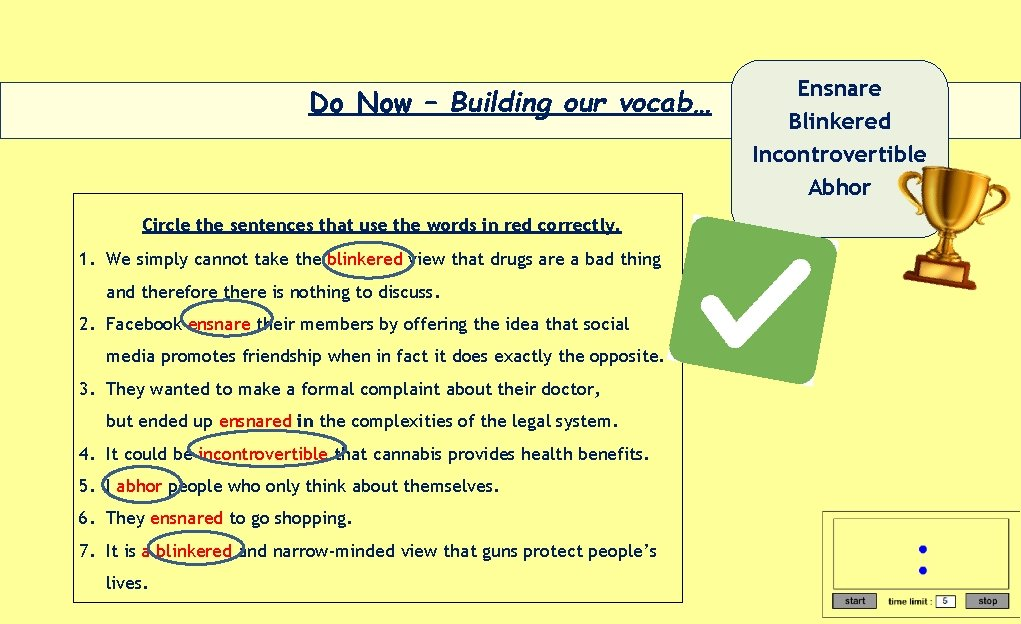 Do Now – Building our vocab… Circle the sentences that use the words in