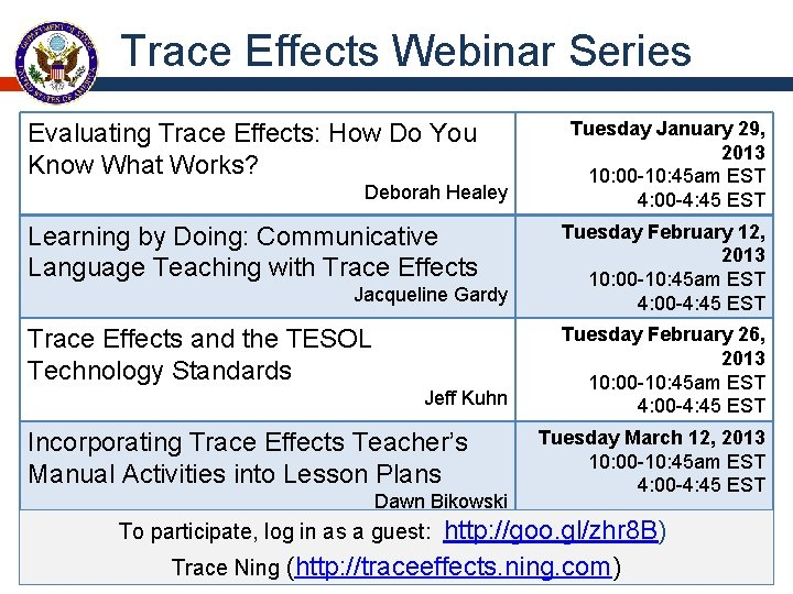 Trace Effects Webinar Series Evaluating Trace Effects: How Do You Know What Works? Deborah