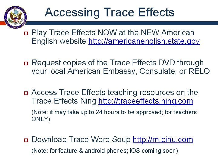 Accessing Trace Effects Play Trace Effects NOW at the NEW American English website http: