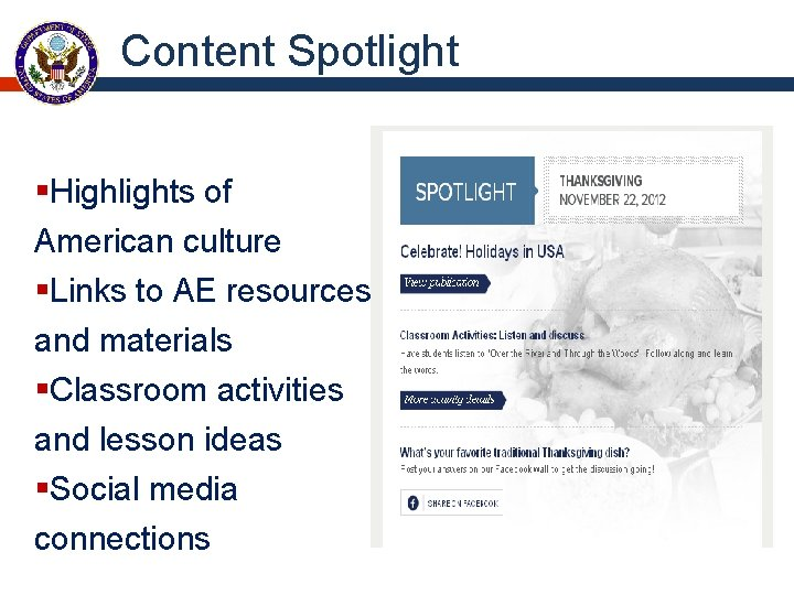 Content Spotlight §Highlights of American culture §Links to AE resources and materials §Classroom activities