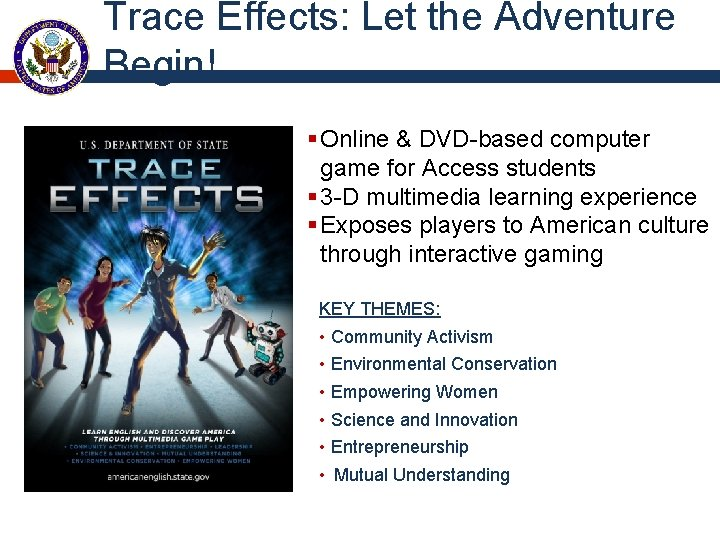 Trace Effects: Let the Adventure Begin! § Online & DVD-based computer game for Access