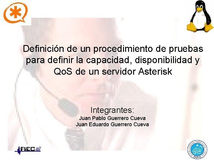 Definición de un procedimiento de pruebas para definir la capacidad, disponibilidad y Qo. S