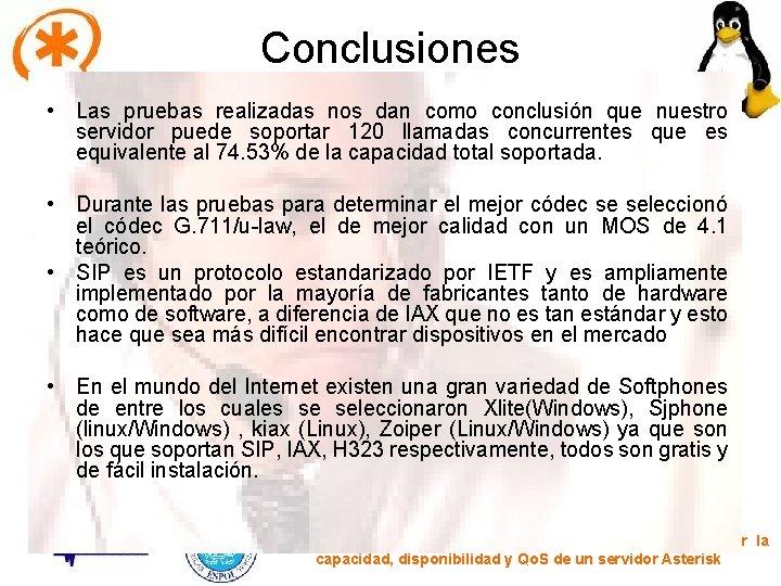 Conclusiones • Asterisk es una solución para empresas, desde PYMES [1] a grandes corporaciones,