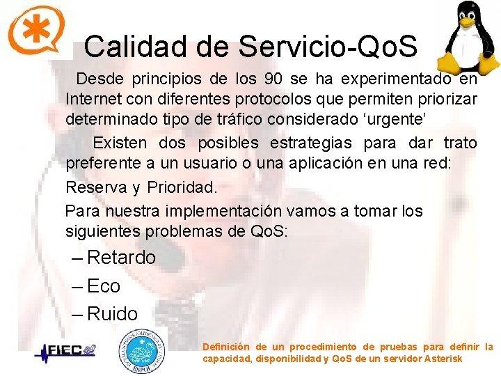 Calidad de Servicio-Qo. S Desde principios de los 90 se ha experimentado en Internet
