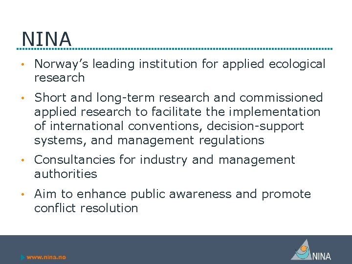 NINA • Norway's leading institution for applied ecological research • Short and long-term research