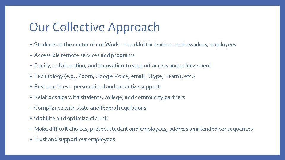Our Collective Approach • Students at the center of our Work – thankful for