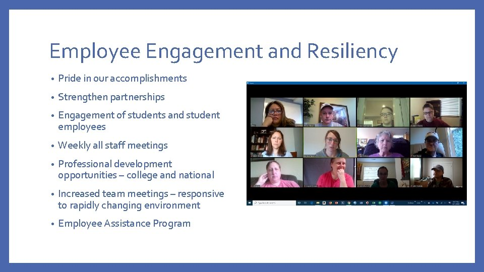 Employee Engagement and Resiliency • Pride in our accomplishments • Strengthen partnerships • Engagement
