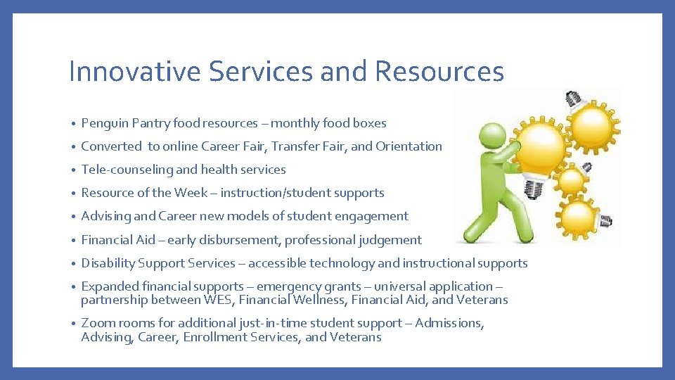 Innovative Services and Resources • Penguin Pantry food resources – monthly food boxes •