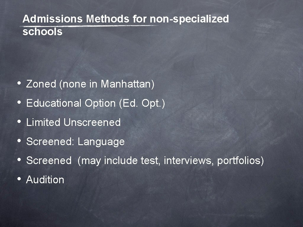 Admissions Methods for non-specialized schools • • • Zoned (none in Manhattan) Educational Option