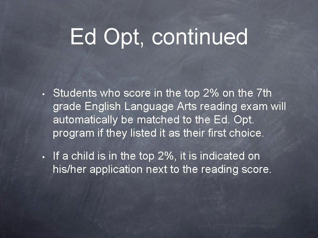 Ed Opt, continued • Students who score in the top 2% on the 7