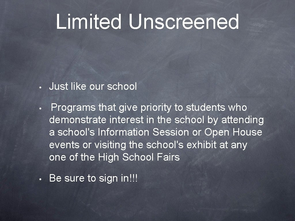 Limited Unscreened • Just like our school • Programs that give priority to students