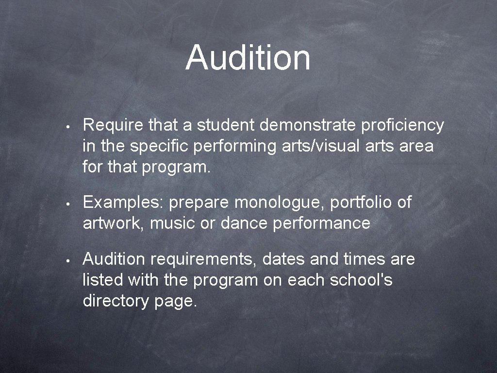 Audition • Require that a student demonstrate proficiency in the specific performing arts/visual arts