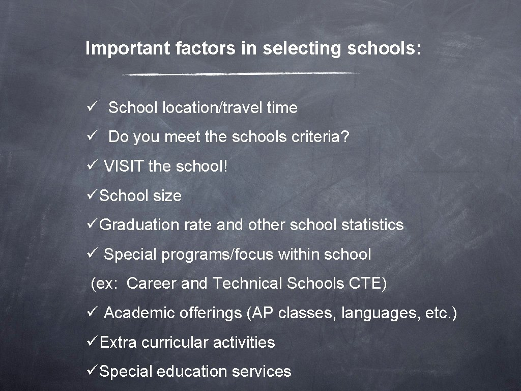 Important factors in selecting schools: ü School location/travel time ü Do you meet the