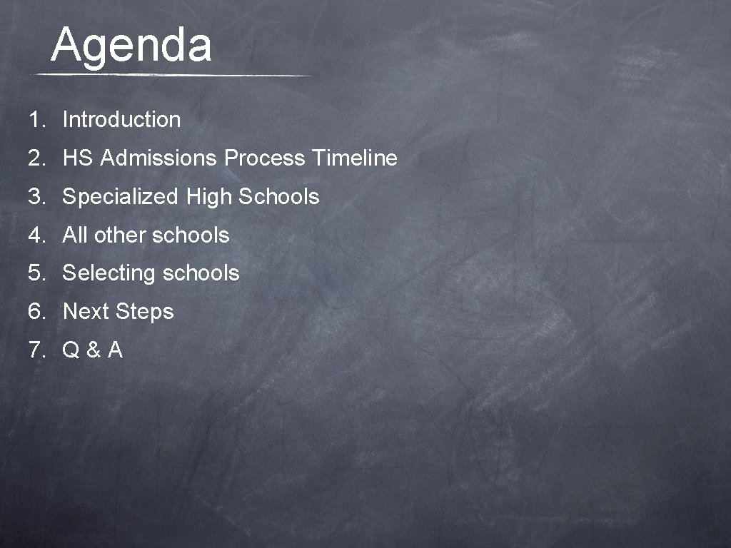 Agenda 1. Introduction 2. HS Admissions Process Timeline 3. Specialized High Schools 4. All