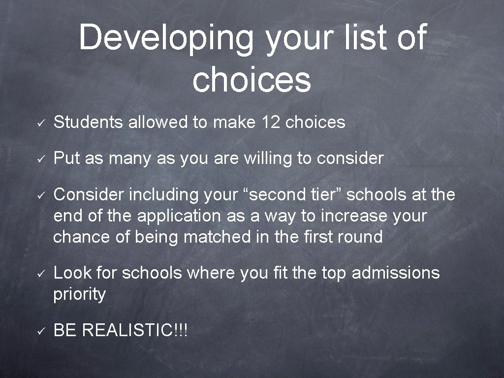 Developing your list of choices ü Students allowed to make 12 choices ü Put