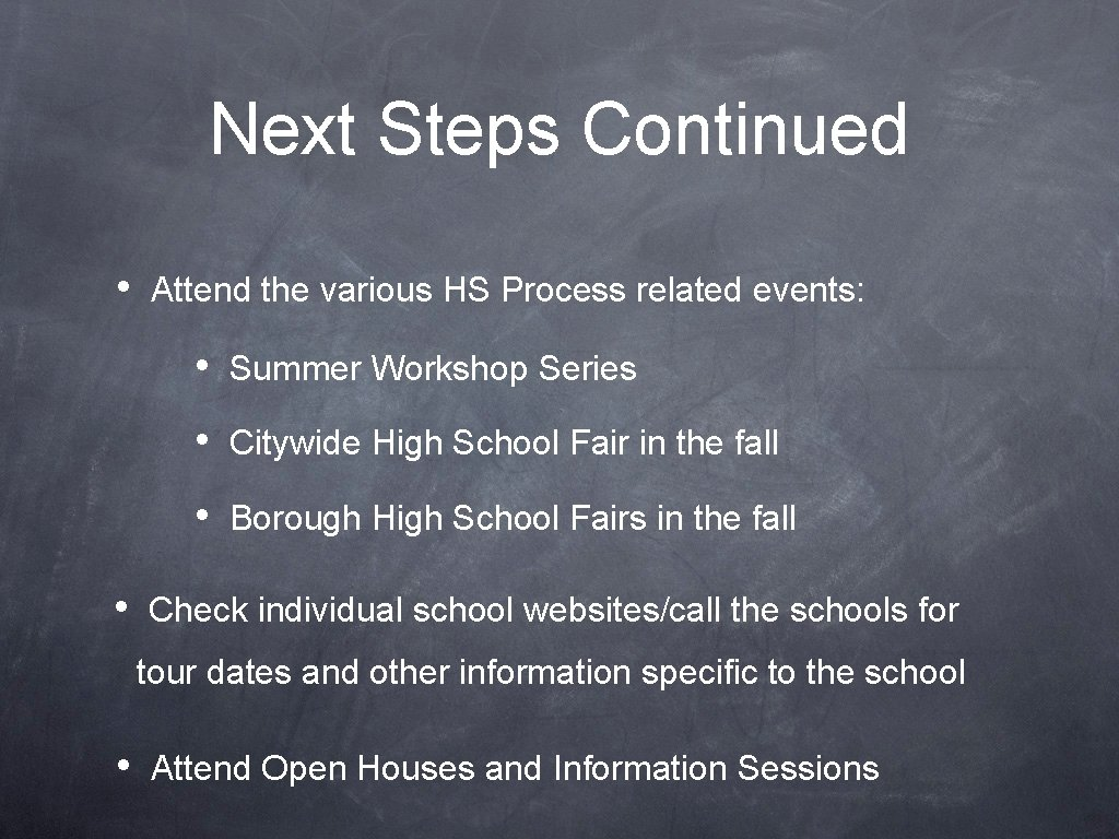 Next Steps Continued • • Attend the various HS Process related events: • Summer