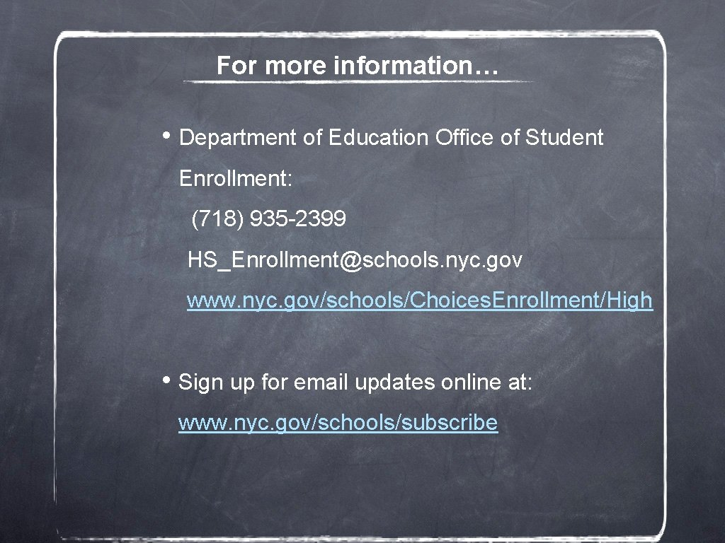 For more information… • Department of Education Office of Student Enrollment: (718) 935 -2399