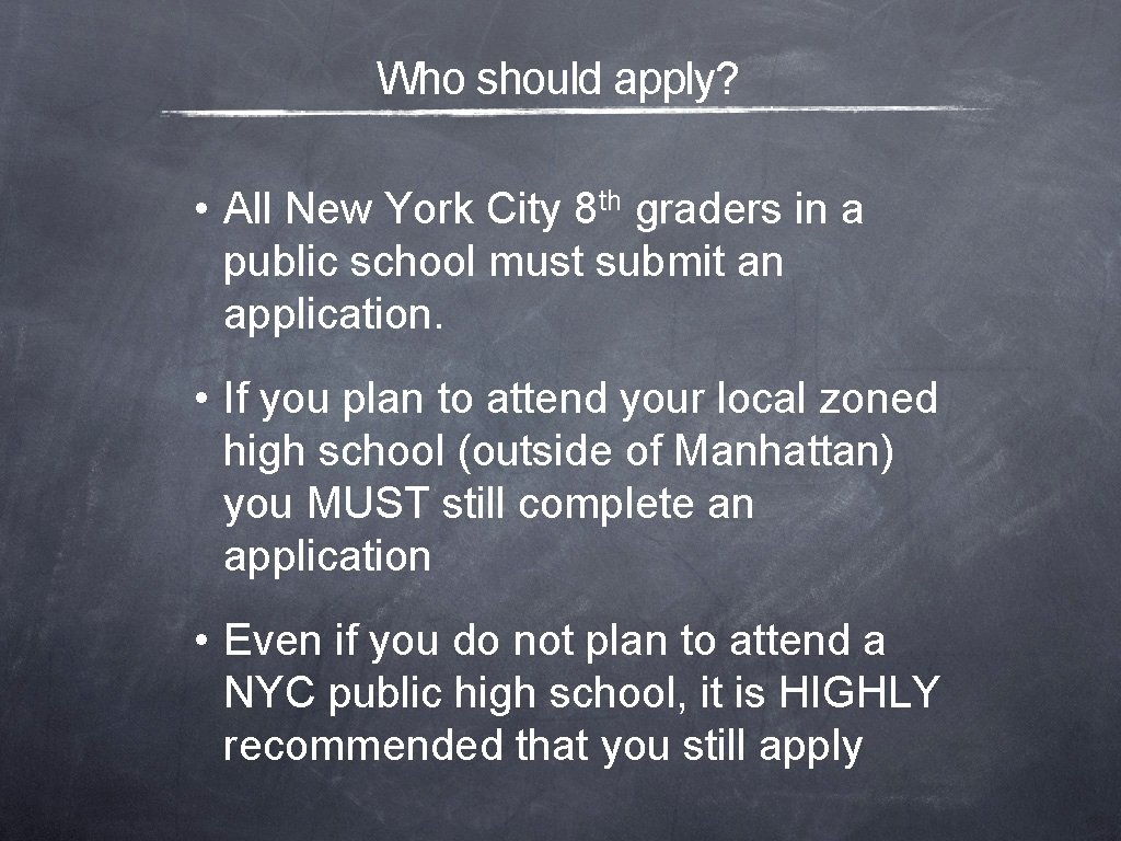 Who should apply? • All New York City 8 th graders in a public