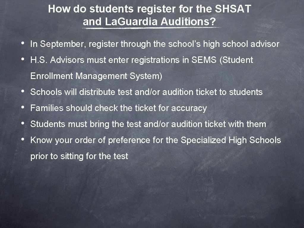 How do students register for the SHSAT and La. Guardia Auditions? • • In