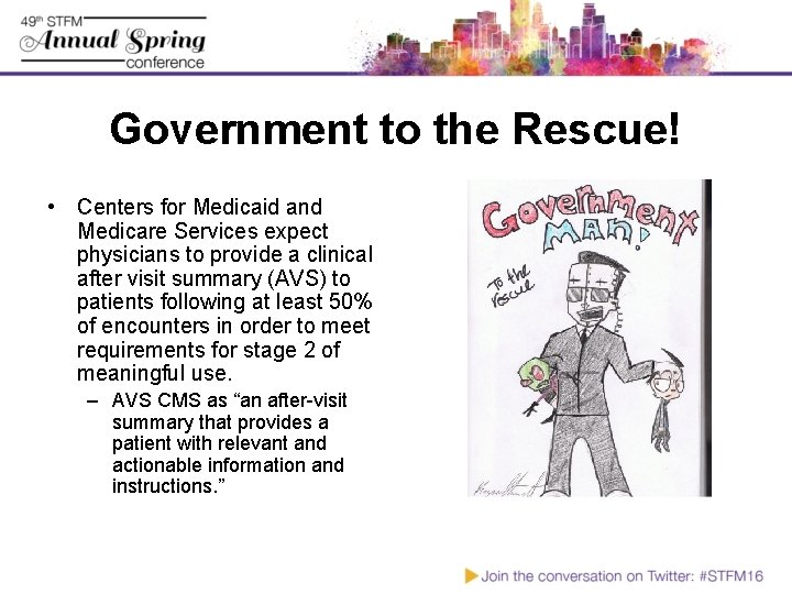 Government to the Rescue! • Centers for Medicaid and Medicare Services expect physicians to
